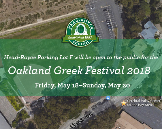 Head-Royce Parking Lot F Reserved for Oakland Greek Festival 2018, May 18–20